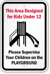 Area Designated For Kids Under 12 Sign