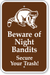 Beware Of Night Bandits, Secure Your Trash Sign