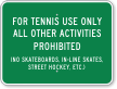 Tennis Use Only All Other Activities Prohibited Sign