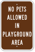 No Pets Allowed In Playground Area Sign