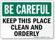 Be Careful: Keep Place Clean Orderly Sign