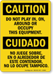 Bilingual Do Not Play Around Equipment Sign