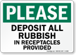 Please Deposit All Rubbish In Receptacles Sign