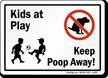 Kids at Play, Keep Poop Away Sign
