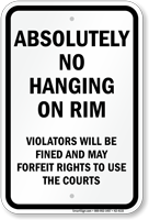 Absolutely No Hanging On Rim Sign