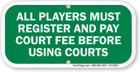 All Players Must Register And Pay Court Fee Sign