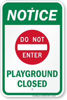 Do Not Enter Playground Closed Notice Sign