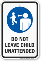 Do Not Leave Child Unattended Sign
