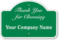 Thank You For Choosing Add Company Custom Dome Top Sign