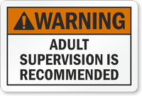 Adult Supervision Is Recommended Label