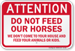 Attention Do Not Feed Our Horses Sign