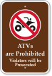 ATVs Are Prohibited, Violators Will Be Prosecuted Sign