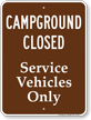 Campground Closed, Service Vehicles Only Sign
