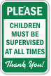 Children Must Be Supervised At All Times Sign
