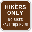 Hikers Only, No Bikes Past This Point Sign
