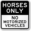 Horses Only No Motorized Vehicles Sign