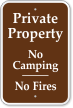 Private Property No Camping, No Fires Campground Sign