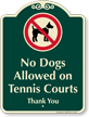 No Dogs Allowed On Tennis Courts Signature Sign