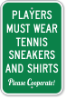 Player Must Wear Tennis Sneakers And Shirts Sign