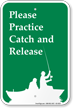 Practice Catch And Release Campground Sign