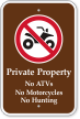 Private Property No ATVs, Motorcycles, Hunting Campground Sign
