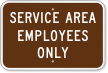 Service Area Employees Only Sign
