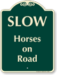 Slow Horse On Road Signature Sign