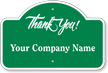 Thank You Add Company Name Custom Dome Top Sign