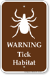 Tick Habitat Warning Sign