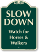 Watch For Horses And Walkers Signature Sign