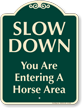 You Are Entering A Horse Area Signature Sign