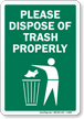 Please Dispose of Trash Properly Sign