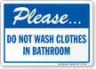 Do Not Wash Clothes in Bathroom Sign