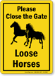 Please Close The Gate Loose Horses Sign